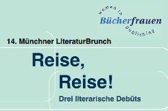 Reise, Reise – LiteraturBrunch der Münchner BücherFrauen am 14.09.2014