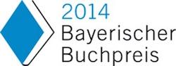 Bayerischer Buchpreis 2014 wird zum ersten Mal vergeben [Nominierungen]
